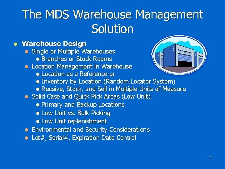 The MDS Warehouse Management Solution l Warehouse Design l l l Single or Multiple
