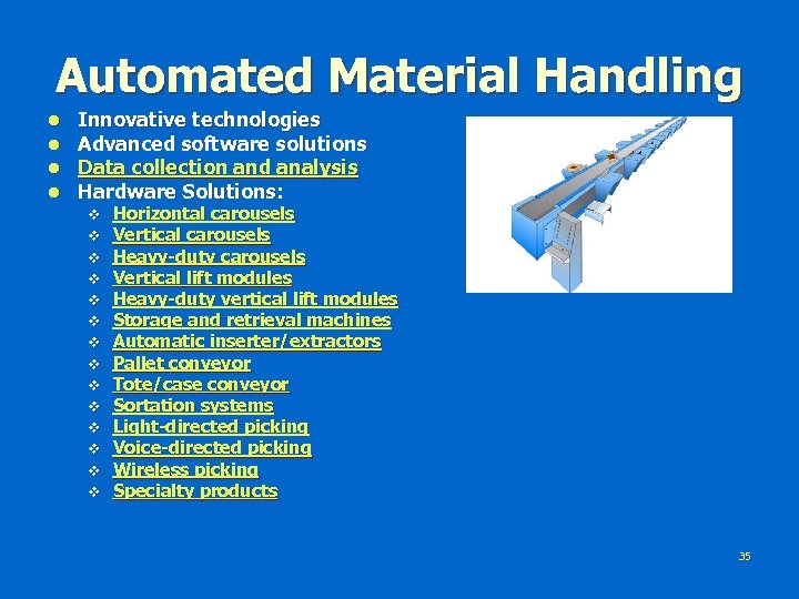 Automated Material Handling l l Innovative technologies Advanced software solutions Data collection and analysis
