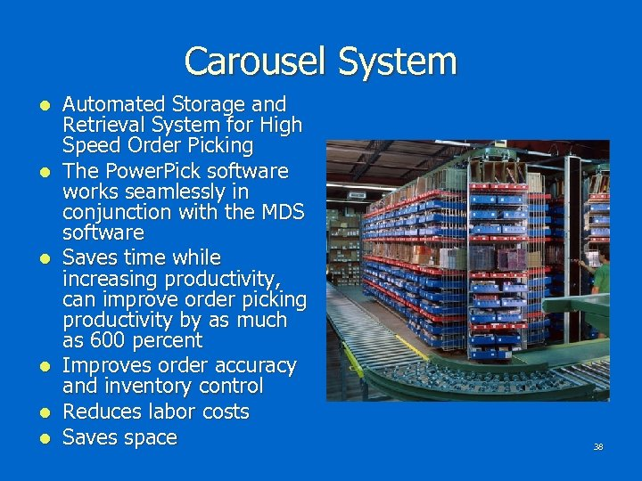 Carousel System l l l Automated Storage and Retrieval System for High Speed Order