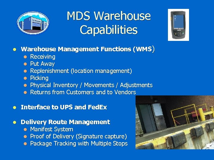 MDS Warehouse Capabilities l Warehouse Management Functions (WMS) l Receiving l Put Away l