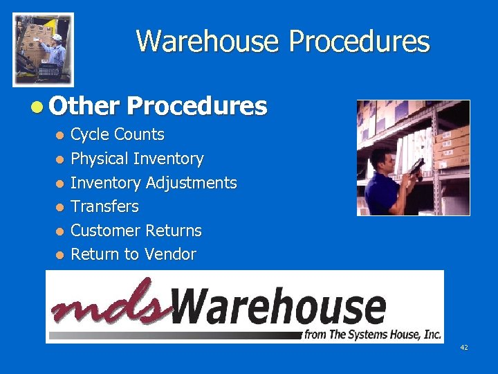 Warehouse Procedures l Other Procedures Cycle Counts l Physical Inventory Adjustments l Transfers l