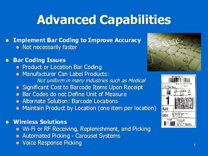 Advanced Capabilities l Implement Bar Coding to Improve Accuracy l Not necessarily faster l