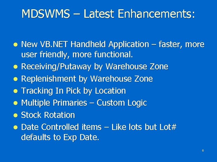 MDSWMS – Latest Enhancements: l l l l New VB. NET Handheld Application –