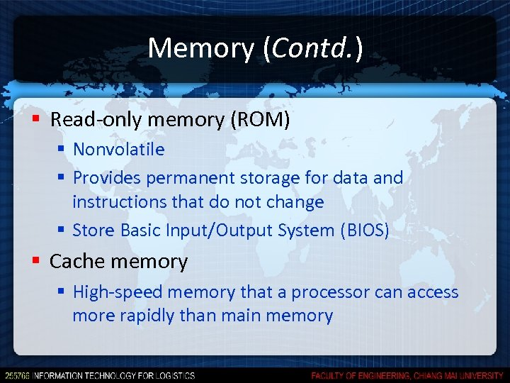 Memory (Contd. ) § Read-only memory (ROM) § Nonvolatile § Provides permanent storage for