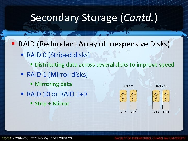 Secondary Storage (Contd. ) § RAID (Redundant Array of Inexpensive Disks) § RAID 0