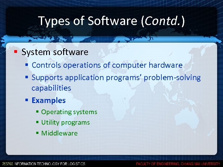 Types of Software (Contd. ) § System software § Controls operations of computer hardware