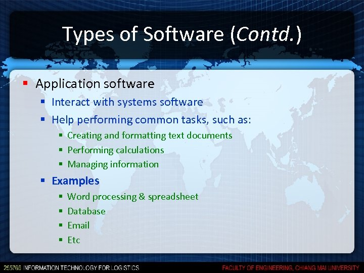 Types of Software (Contd. ) § Application software § Interact with systems software §