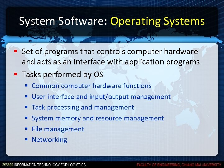 System Software: Operating Systems § Set of programs that controls computer hardware and acts