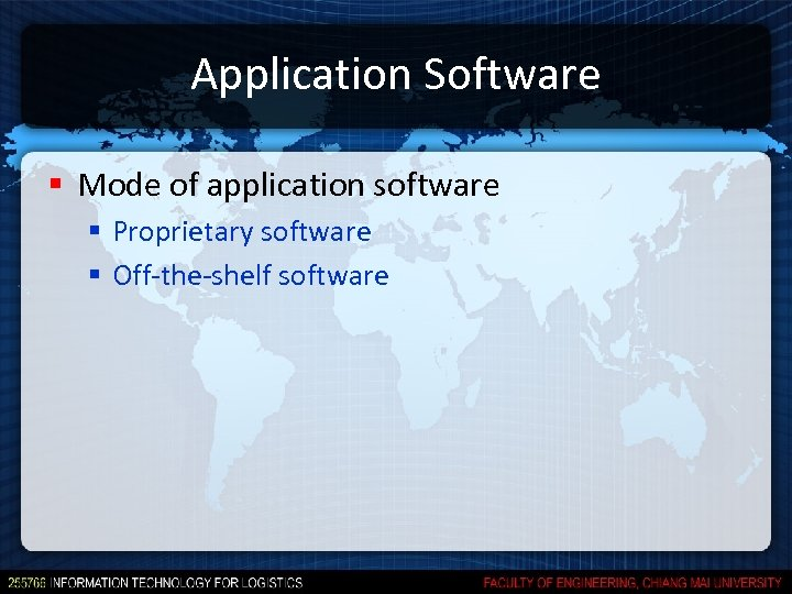 Application Software § Mode of application software § Proprietary software § Off-the-shelf software