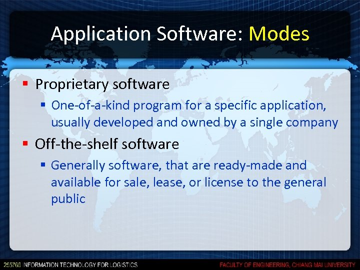 Application Software: Modes § Proprietary software § One-of-a-kind program for a specific application, usually