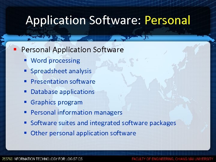 Application Software: Personal § Personal Application Software § § § § Word processing Spreadsheet