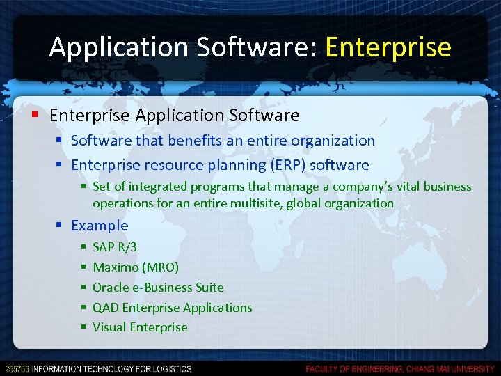 Application Software: Enterprise § Enterprise Application Software § Software that benefits an entire organization