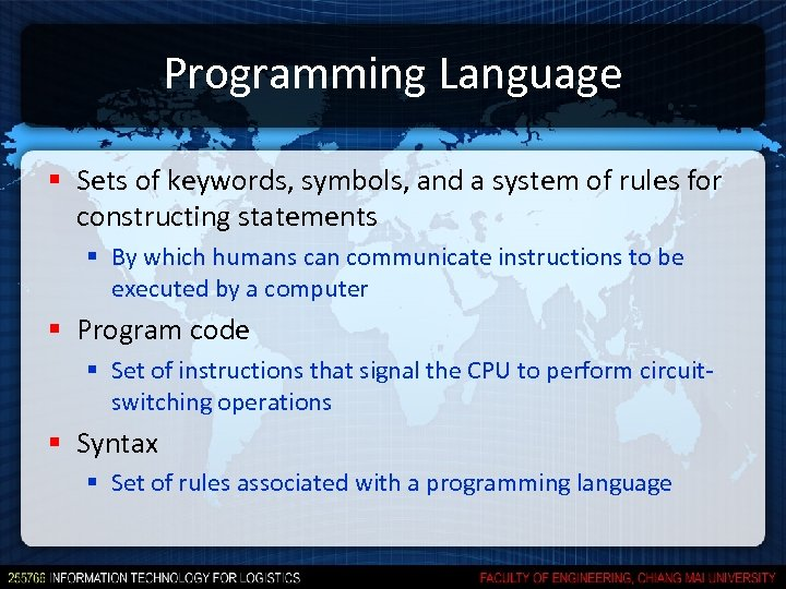 Programming Language § Sets of keywords, symbols, and a system of rules for constructing
