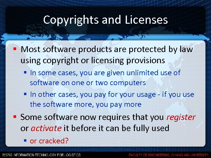 Copyrights and Licenses § Most software products are protected by law using copyright or