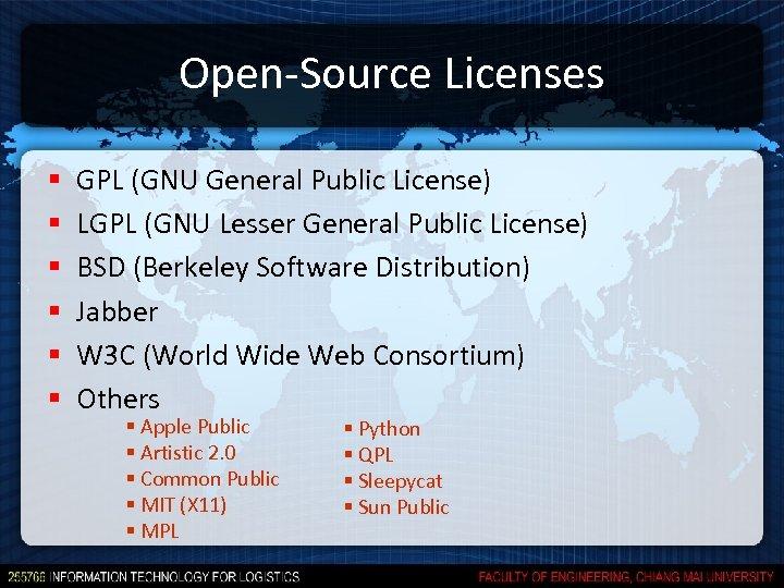 Open-Source Licenses § § § GPL (GNU General Public License) LGPL (GNU Lesser General