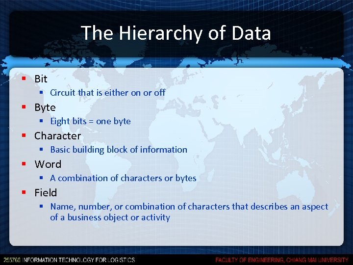 The Hierarchy of Data § Bit § Circuit that is either on or off
