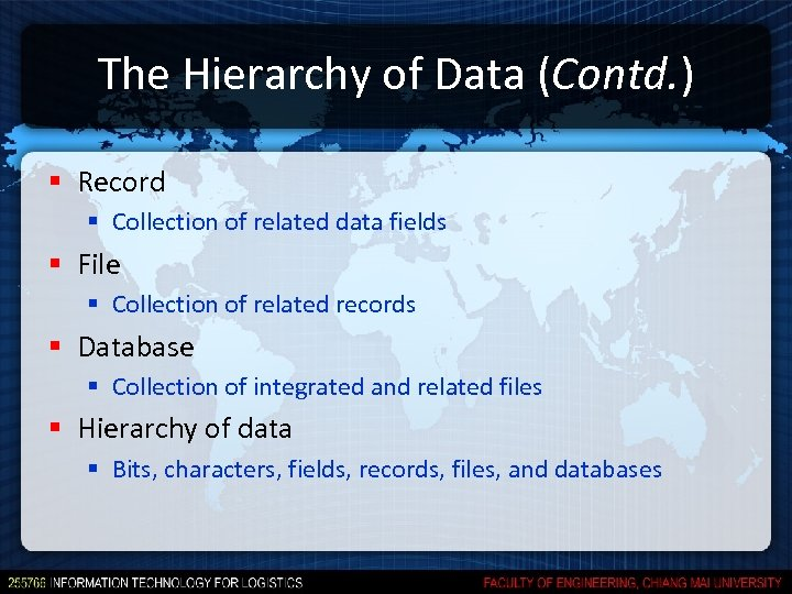 The Hierarchy of Data (Contd. ) § Record § Collection of related data fields