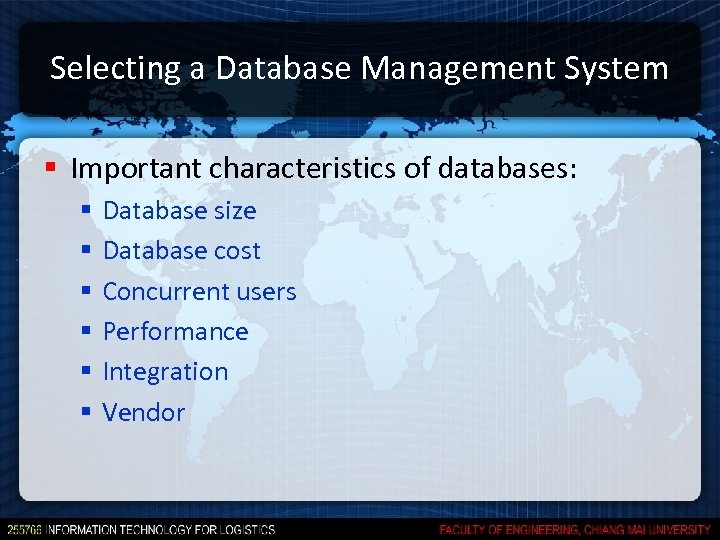 Selecting a Database Management System § Important characteristics of databases: § § § Database