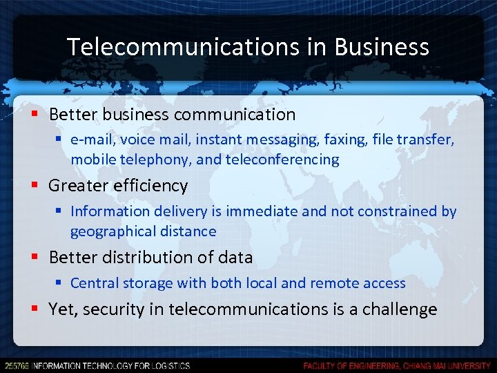 Telecommunications in Business § Better business communication § e-mail, voice mail, instant messaging, faxing,
