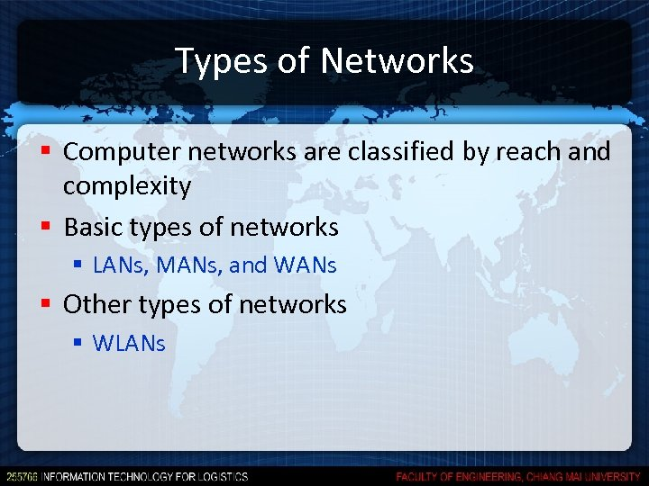 Types of Networks § Computer networks are classified by reach and complexity § Basic