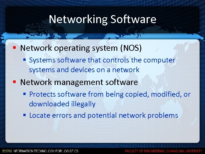Networking Software § Network operating system (NOS) § Systems software that controls the computer