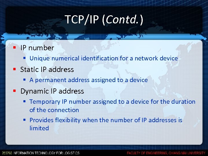 TCP/IP (Contd. ) § IP number § Unique numerical identification for a network device