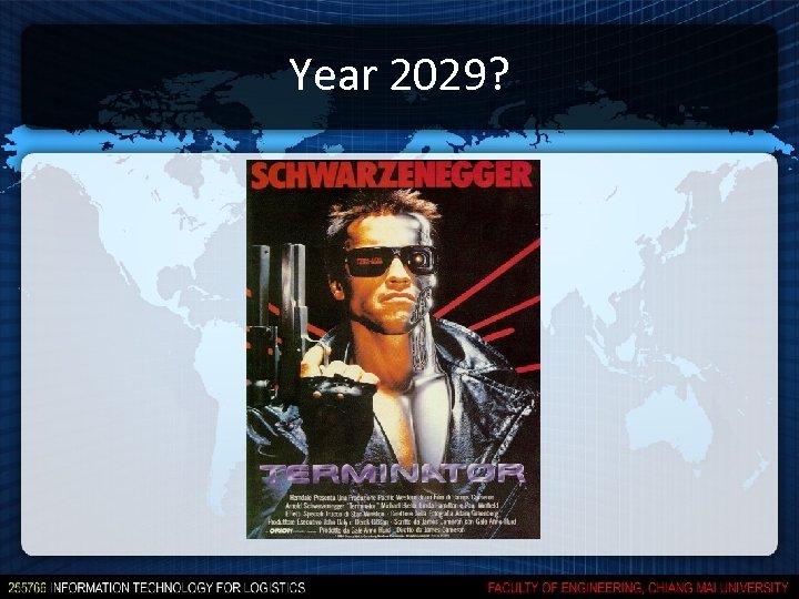 Year 2029?
