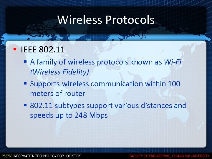 Wireless Protocols § IEEE 802. 11 § A family of wireless protocols known as