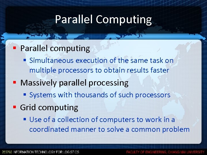 Parallel Computing § Parallel computing § Simultaneous execution of the same task on multiple