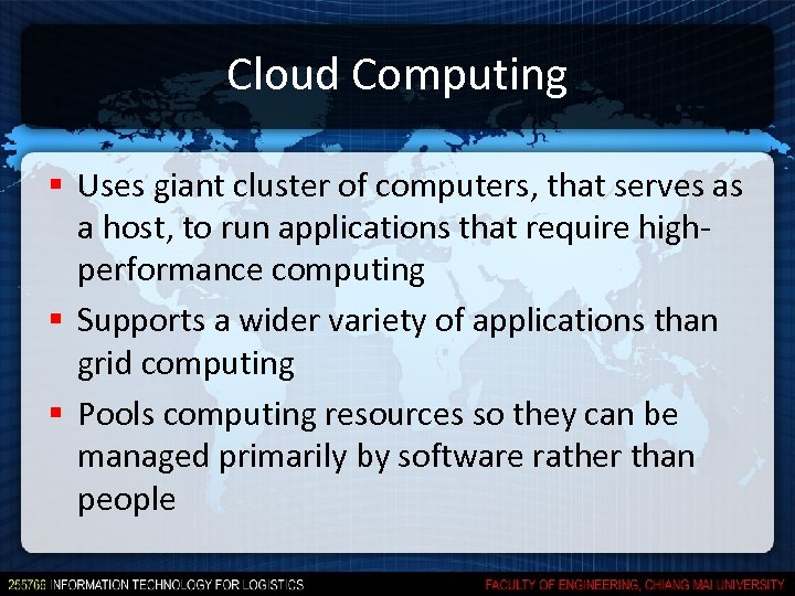 Cloud Computing § Uses giant cluster of computers, that serves as a host, to