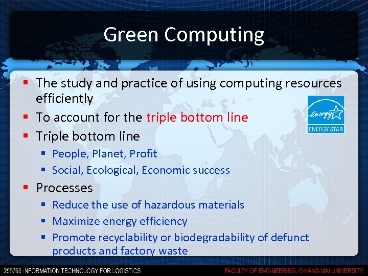 Green Computing § The study and practice of using computing resources efficiently § To