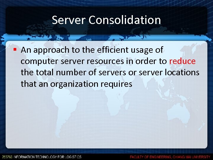 Server Consolidation § An approach to the efficient usage of computer server resources in