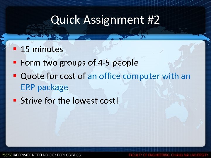 Quick Assignment #2 § 15 minutes § Form two groups of 4 -5 people