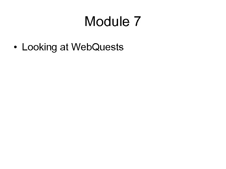 Module 7 • Looking at Web. Quests