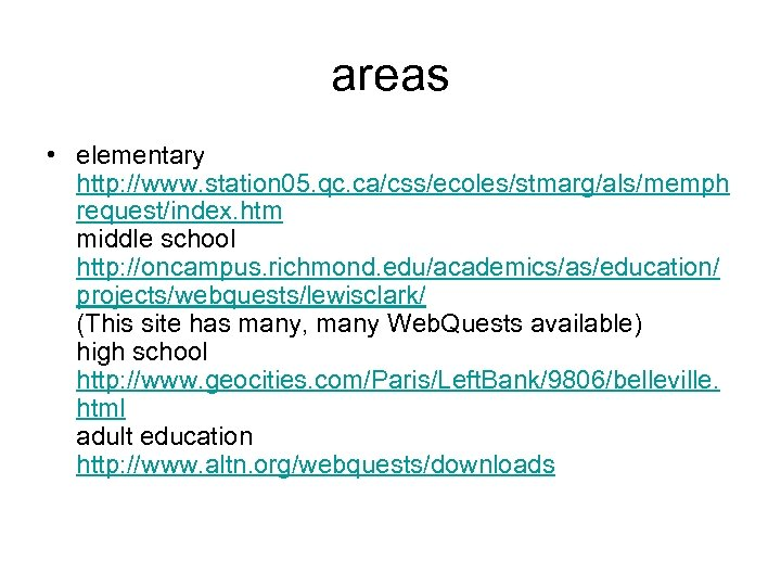 areas • elementary http: //www. station 05. qc. ca/css/ecoles/stmarg/als/memph request/index. htm middle school http: