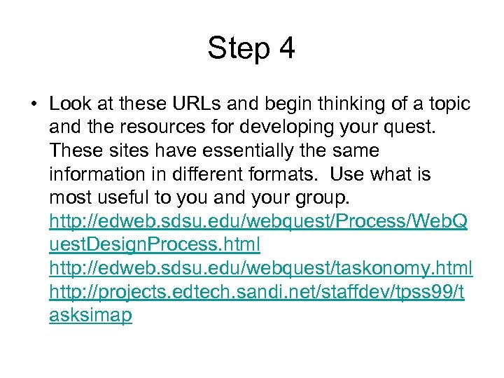 Step 4 • Look at these URLs and begin thinking of a topic and