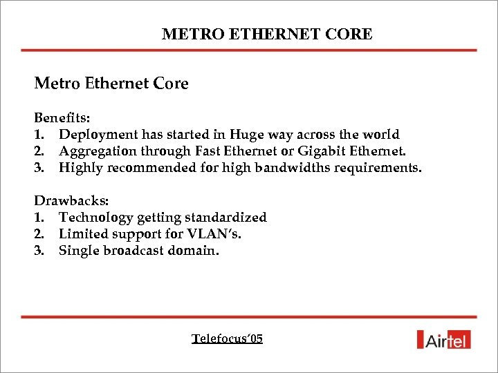 METRO ETHERNET CORE Metro Ethernet Core Benefits: 1. Deployment has started in Huge way