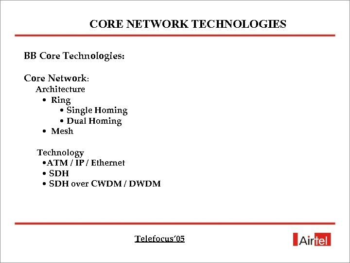 CORE NETWORK TECHNOLOGIES BB Core Technologies: Core Network: Architecture • Ring • Single Homing
