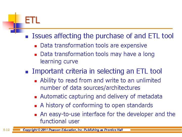 ETL n Issues affecting the purchase of and ETL tool n n n Important