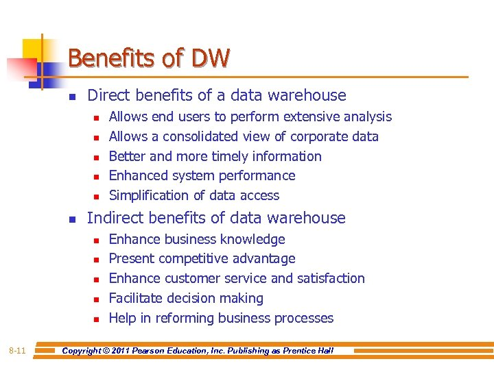 Benefits of DW n Direct benefits of a data warehouse n n n Indirect