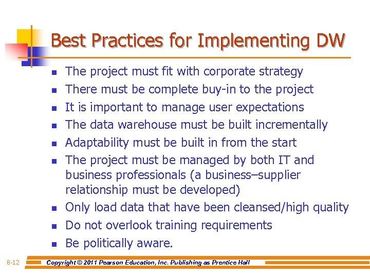 Best Practices for Implementing DW n n n n n 8 -12 The project
