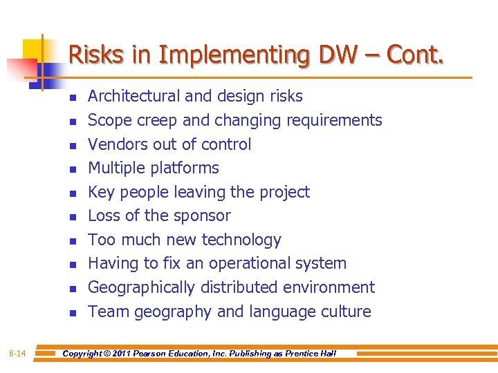 Risks in Implementing DW – Cont. n n n n n 8 -14 Architectural