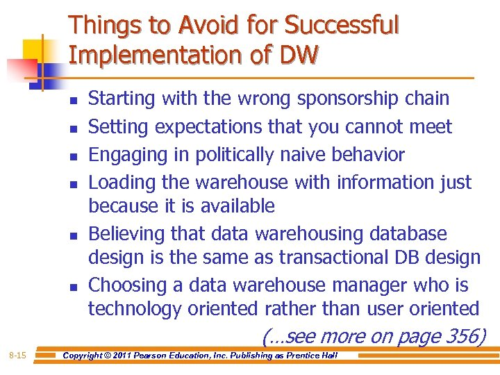 Things to Avoid for Successful Implementation of DW n n n Starting with the