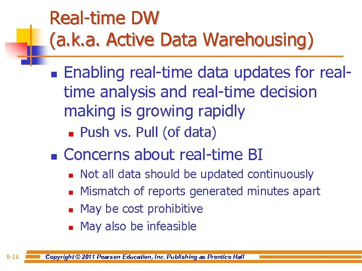 Real-time DW (a. k. a. Active Data Warehousing) n Enabling real-time data updates for