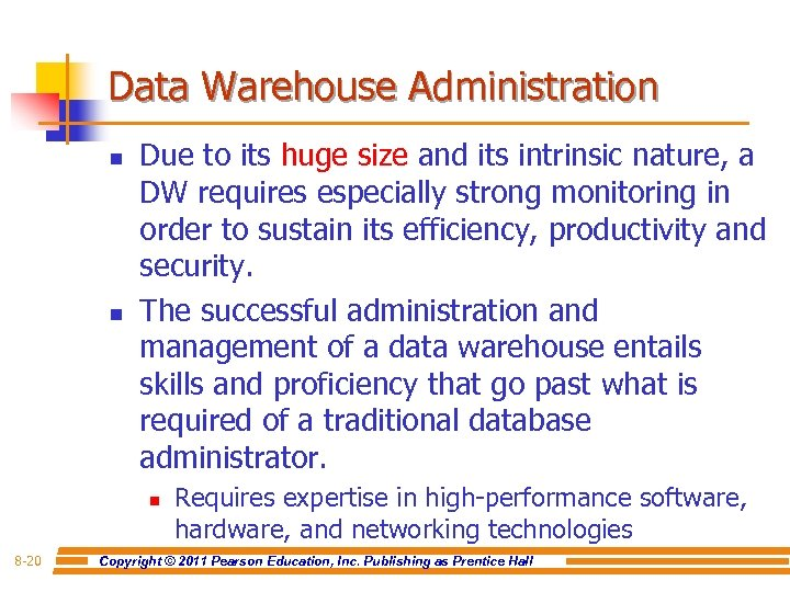 Data Warehouse Administration n n Due to its huge size and its intrinsic nature,