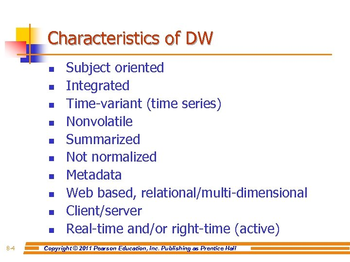 Characteristics of DW n n n n n 8 -4 Subject oriented Integrated Time-variant