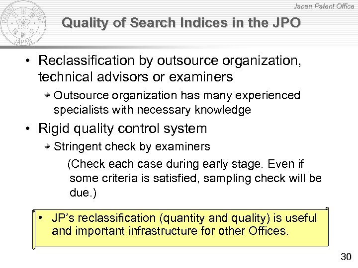 Japan Patent Office Quality of Search Indices in the JPO • Reclassification by outsource