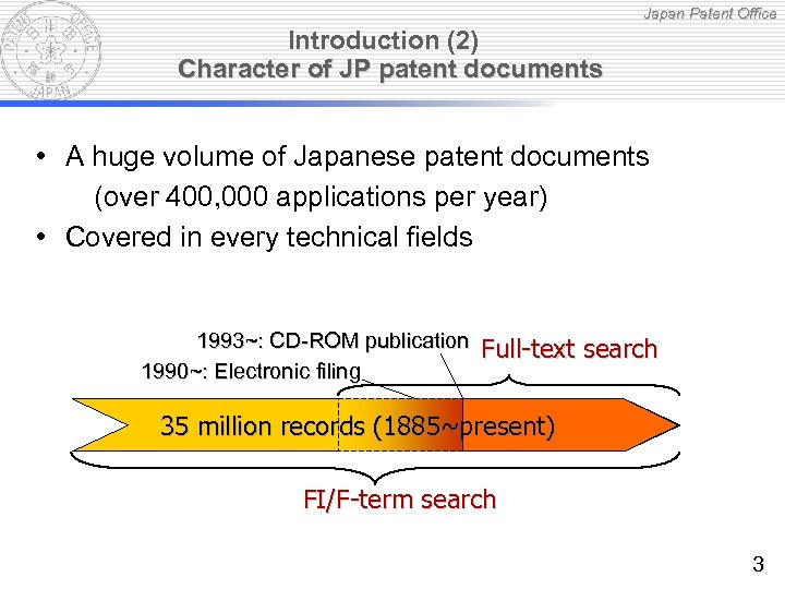 Japan Patent Office Introduction (2) Character of JP patent documents • A huge volume