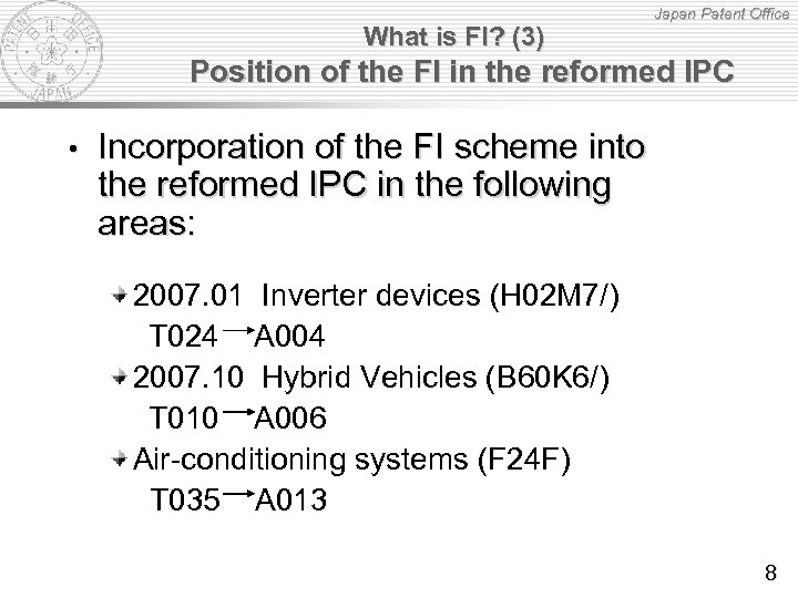 What is FI? (3) Japan Patent Office Position of the FI in the reformed