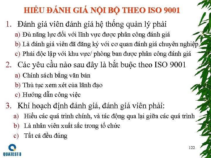 HIỂU ĐÁNH GIÁ NỘI BỘ THEO ISO 9001 1. Đánh giá viên đánh giá